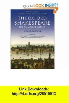 William Shakespeare The Complete Works (Oxford Shakespeare) (9780199267187) Stanley Wells , ISBN-10: 0199267189  , ISBN-13: 978-0199267187 ,  , tutorials , pdf , ebook , torrent , downloads , rapidshare , filesonic , hotfile , megaupload , fileserve