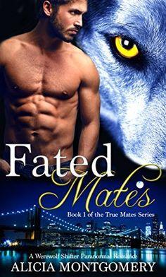 Fated Mates: Book 1 of the True Mates Series: A Werewolf Shifter Paranormal Romance #eReaderIQ