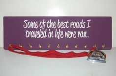 Some of the Best Roads I Traveled in Life Were Ran, Medal Display Holder *Pick Color*