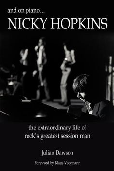 and on piano.nicky hopkins: the extraordinary life of rock's greatest session man. Top Classic Rock Songs, Nicky Hopkins, Nils Lofgren, Harry Nilsson, The Yardbirds, The Kinks, Joe Cocker, E Street Band, Boogie Woogie