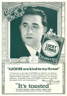 From April 1932 an advertisement for Lucky Strike cigarettes recommended by Italian operatic baritone Mario Basiola Vintage Cigarette Ads, Vintage Ads, Vintage Posters, Old Advertisements, Advertising, Robert Montgomery, Pin Up Posters, Commercial Ads, Strange History