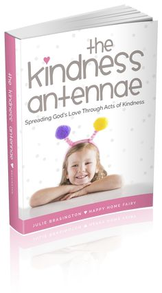The Kindness Antennae- is a brand new, gorgeous eBook packed full of never-shared-before stories, HUNDREDS of fun and easy ways to bless others, and truths to help you live a life that makes a difference – one act of kindness at a time.