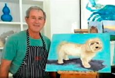 President George Bush with ugly painting of a dog.====The Top 20 Ways President George W. Bush Destroyed America