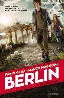 Berlin : i fuochi di Tegel / Fabio Geda, Marco Magnone