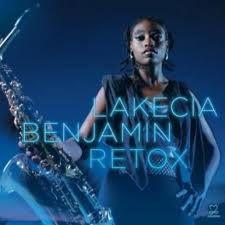 "LAKECIA BENJAMIN : "" retox "" ( motema/harmonia mundi) jazzman 640 REVELATION  personnel: lakecia benjamin lakecia benjamin (as,ss,arr)+ personnel http://www.qobuz.com/album/retox-lakecia-benjamin/0885150336458"