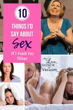 Top 10 Things I Would Say About Sex--if I had no filter! Here's brutal honesty...
