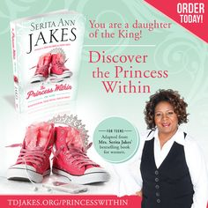 Let's help our daughters discover their Princess Within. Get your copy of First Lady Serita Jakes new book today - http://tdjakes.org/princesswithin/