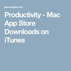 Productivity - Mac App Store Downloads on iTunes