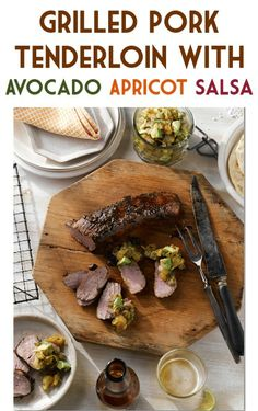 Grilled Pork Tenderloin with Avocado Apricot Salsa! #recipes
