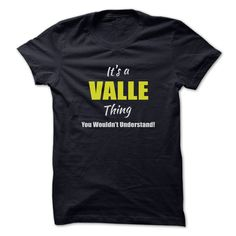 [Best Tshirt name origin] Its a VALLE Thing Limited Edition  Coupon 10%  Are you a VALLE? Then YOU understand! These limited edition custom t-shirts are NOT sold in stores and make great gifts for your family members. Order 2 or more today and save on shipping!  Tshirt Guys Lady Hodie  SHARE and Get Discount Today Order now before we SELL OUT  Camping a soles thing you wouldnt understand tshirt hoodie hoodies year name a valle thing limited