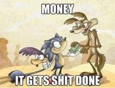 Money Is The Answer To Lifes Problems