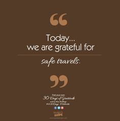 Today, we are grateful for safe travels. #LH30Days #Gratitude