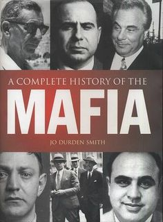 A Complete History of the Mafia by JO DURDEN SMITH, http://www.amazon.com/dp/0760791953/ref=cm_sw_r_pi_dp_YSErrb0PFNQH1