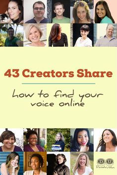 Are you struggling to find your voice online? Learn how these 43 bloggers and business owners found their voices to stand out online.