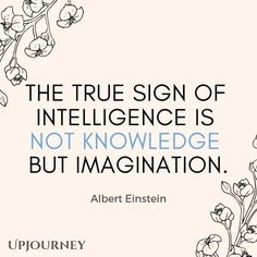 100 [BEST] Albert Einstein Quotes (About Education, Success, Life.) - 100 [BEST] Albert Einstein Quotes (About Education, Success, Life…) The true sign of intelligence is not knowledge but imagination – Albert Einstein. Joy Quotes, Quotable Quotes, Faith Quotes, Wisdom Quotes, Quotes To Live By, Motivational Quotes, Life Quotes, Inspirational Quotes, Believe Quotes