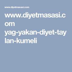 www.diyetmasasi.com yag-yakan-diyet-taylan-kumeli