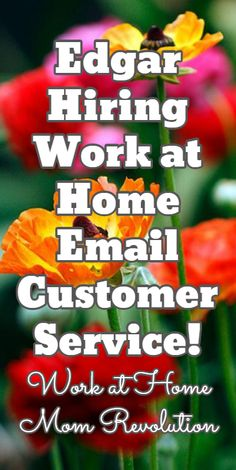 Edgar Hiring Work at Home Email Customer Service! / Work at Home Mom Revolution