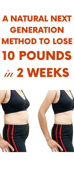A Natural Next Generation Method to Lose 10 Pounds in 2 Weeks
