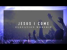 Jesus I Come (LIVE) - YouTube