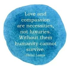 Dalai Lama #love and #compassion