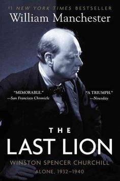Last Lion: Winston Spencer Churchill : Alone, 1932-40