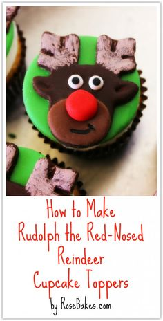 How to Make Rudolph the Red-Nosed Reindeer Cupcake Toppers - Rose Bakes