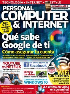 Revista Personal Computer & Internet 160. ¿Qué sabe #Google de ti? ¿Cómo #asegurar tu #cuenta?