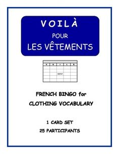 VOILÀ is what I call Bingo in my French class. 25 VOILÀ cards for LES VÊTEMENTS