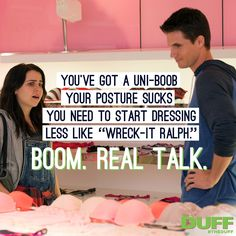 Classic Wes lines from The DUFF Totally Awesome move that stoked by obsession with Mae Whitman and Robbie Amell The Duff Movie, Love Movie, Movie Tv, Film Quotes, Book Quotes, Movies Showing, Movies And Tv Shows, Fat Friend, Cinema