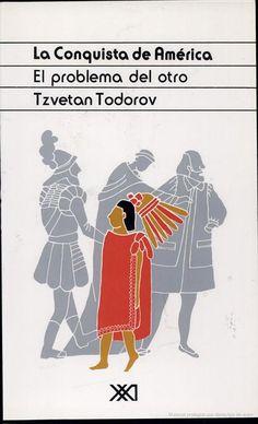 La Conquista de América: El problema del otro - Tzvetan Todorov -