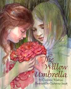 The Willow Umbrella by Christine Widman, illustrated by Catherine Stock ~ 1993