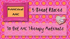 5 Great Places to Get AAC Therapy Materials. Pinned by SOS Inc. Resources http://pinterest.com/sostherapy.