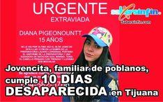 Jovencita, familiar de poblanos, cumple 10 días desaparecida en Tijuana (Nota y videos)