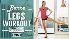 Barre Legs Workout   Lazy Dancer Tips - YouTube