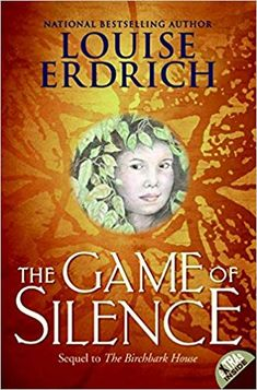 """Read """"The Game of Silence"""" by Louise Erdrich available from Rakuten Kobo. Winner of the Scott O'Dell Award for Historical Fiction, The Game of Silence is the second novel in the critically accla. I Love Books, Books To Read, My Books, This Book, Game Of Silence, Louise Erdrich, National Book Award, Award Winning Books, Aleta"""