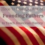 *I have affiliate links within this post. To learn more, please read my disclosure. My first post in this series was The Top Quotes of Founding Fathers Perfect for Language Arts Lessons. Today, I will be sharing with you how to use quotes of founding fathers to teach American History with the Charlotte Mason method. […]