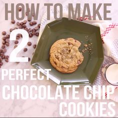 How to Make 2 Perfect Chocolate Chip Cookies