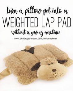 DIY Weighted Lap Pad Using a Pillow Pet!