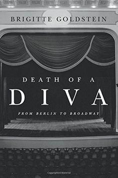 Death of a Diva: From Berlin to Broadway by Brigitte Goldstein http://www.amazon.com/dp/0692246665/ref=cm_sw_r_pi_dp_zBn3vb19JK5DW