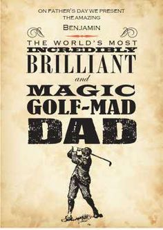Happy Father's Day to the World's most incredibly Brilliant and Magic Golf Mad Dad Fathers Day Cards, Happy Fathers Day, Top 40, Pick One, Mad, Card Making, Golf, Happy Valentines Day Dad, Handmade Cards