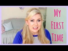 My First Time - YouTube