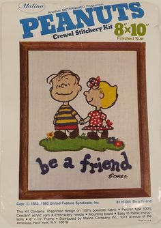 "Linus and Sally ""Be A Friend"" Crewel Stitchery Kit...Reminds me of my grandfather..""Binkers Charlie Brown is on"""