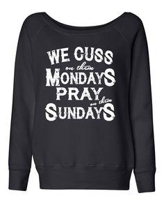 We Cuss On Them Mondays Pray On Them Sundays - Ladies, Wide Neck, Fleece Sweatshirt