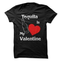 Tequila Is my Valentine T Shirts, Hoodies. Check price ==► https://www.sunfrog.com/Valentines/Tequila-Is-my-Valentine-Shirts.html?41382