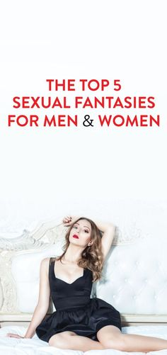 The 6 Most Common Secret Sexual FantasiesAnd