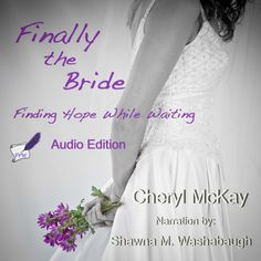 Finally the Bride: Finding Hope While Waiting: The Single Woman's Guide to the Wait for a Husband and Marriage Missing Love, Waiting For Love, Movie One Day, Pull No Punches, Give Hope, Give Me Jesus, The Right Man, Perfect Love, Happy Reading