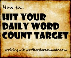 It's important to set yourself a daily target when it comes to writing. But if you set yourself a target, how do you ensure you hit it?