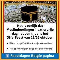 Voor, of tegen? Het is eerlijk dat Moslimleerlingen 1 extra vrije dag hebben tijdens het OfferFeest van 25/26 oktober.