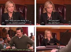 Leslie Knope... Ron Swanson is lost lol