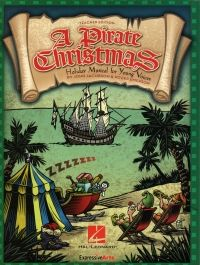 A Pirate Christmas: Holiday Musical for Young Voices - Teachers' Edition. £15.95